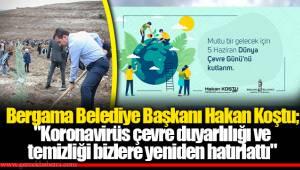 Bergama Belediye Başkanı Hakan Koştu;