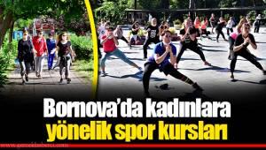Bornova'da kadınlara yönelik spor kursları açık alanlara taşındı