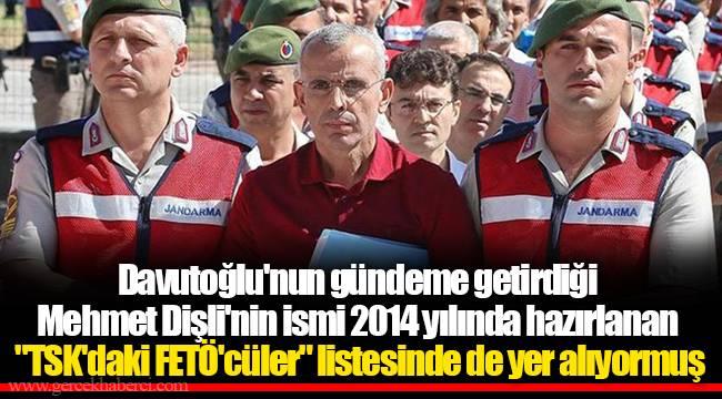 Davutoğlu'nun gündeme getirdiği Mehmet Dişli'nin ismi 2014 yılında hazırlanan