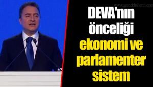 DEVA'nın önceliği ekonomi ve parlamenter sistem