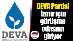 DEVA Partisi İzmir için görüşme odasına giriyor