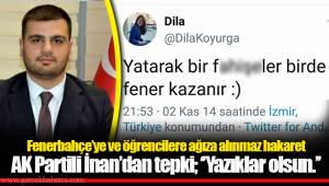 Fenerbahçe'ye ve öğrencilere ağıza alınmaz hakaret... AK Partili İnan'dan tepki; ''Yazıklar olsun.''