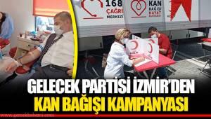 GELECEK PARTİSİ İZMİR'DEN KAN BAĞIŞI KAMPANYASI