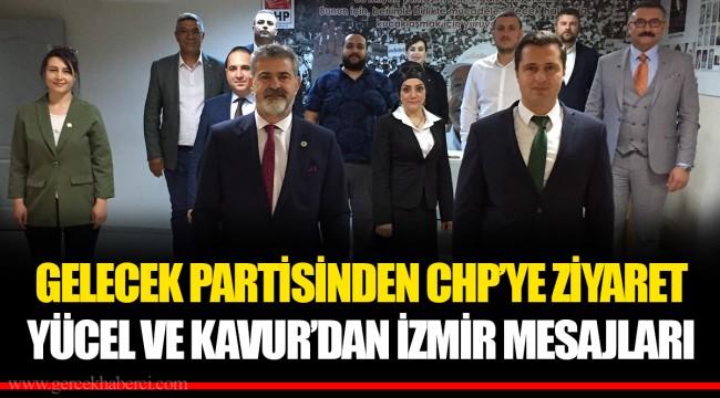 GELECEK PARTİSİNDEN CHP'YE ZİYARET...