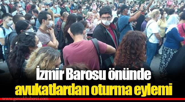 İzmir Barosu önünde avukatlardan oturma eylemi