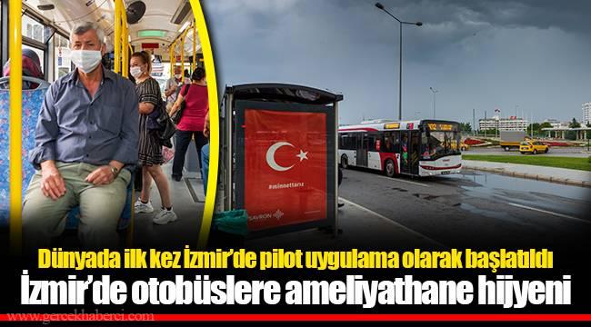 İzmir'de otobüslere ameliyathane hijyeni