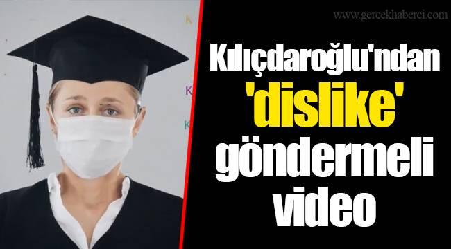 Kılıçdaroğlu'ndan 'dislike' göndermeli video