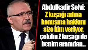 Abdulkadir Selvi:  Z kuşağı adına konuşma hakkını size kim veriyor, çekilin Z kuşağı ile benim aramdan...