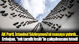 """AK Parti, İstanbul Sözleşmesi'ni masaya yatırdı… Erdoğan, """"tek taraflı fesih""""in çalışılmasını istedi"""