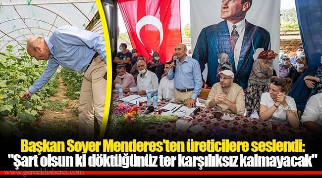 Başkan Soyer Menderes'ten üreticilere seslendi