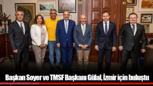 Başkan Soyer ve TMSF Başkanı Gülal, İzmir için buluştu
