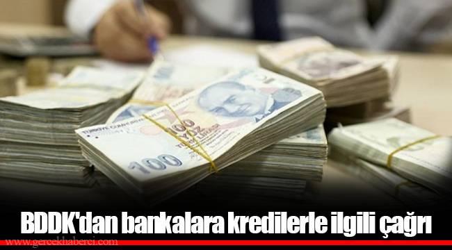BDDK'dan bankalara kredilerle ilgili çağrı
