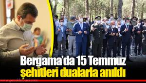 Bergama'da 15 Temmuz şehitleri dualarla anıldı