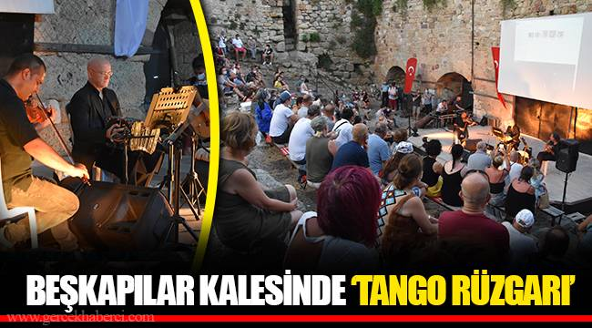 BEŞKAPILAR KALESİNDE 'TANGO RÜZGARI'