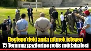 Beştepe'deki anıta gitmek isteyen 15 Temmuz gazilerine polis müdahalesi