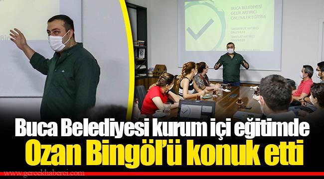 Buca Belediyesi kurum içi eğitimde Ozan Bingöl'ü konuk etti