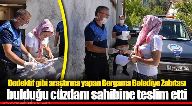 Dedektif gibi araştırma yapan Bergama Belediye Zabıtası bulduğu cüzdanı sahibine teslim etti