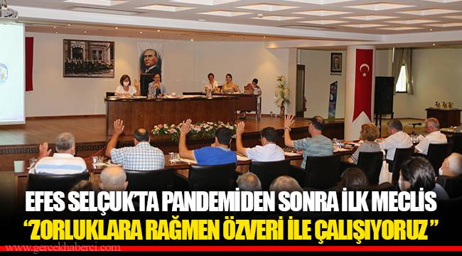 EFES SELÇUK'TA PANDEMİDEN SONRA İLK MECLİS