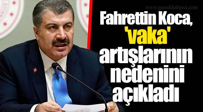 Fahrettin Koca, 'vaka' artışlarının nedenini açıkladı