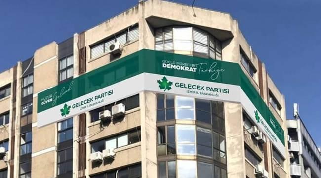 Gelecek Partisi İzmir İl Başkanlığı'nda siyasi deprem