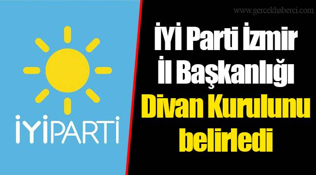 İYİ Parti İzmir İl Başkanlığı Divan Kurulunu belirledi