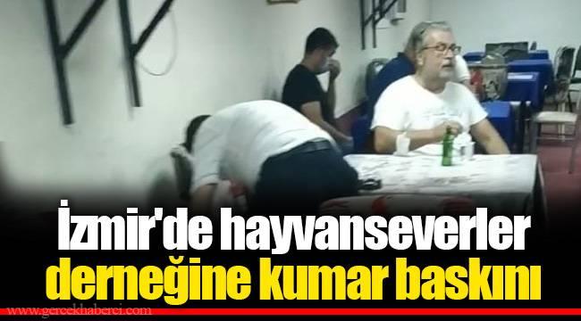 İzmir'de hayvanseverler derneğine kumar baskını