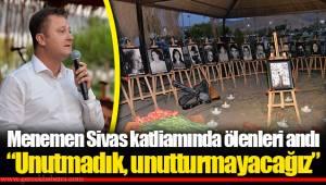"""Menemen Sivas katliamında ölenleri andı...""""Unutmadık, unutturmayacağız"""""""