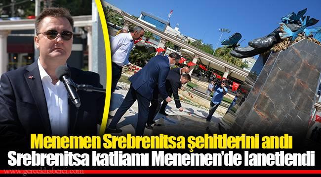 Menemen Srebrenitsa şehitlerini andı