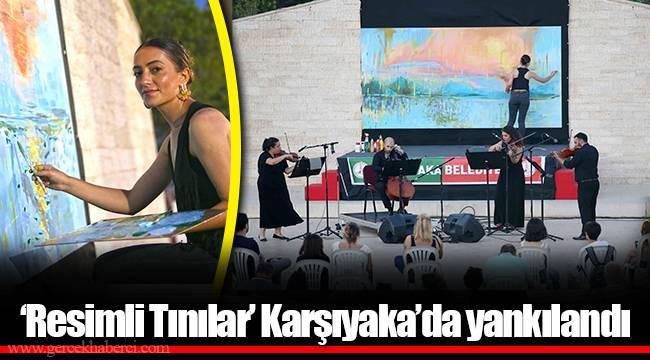 'Resimli Tınılar' Karşıyaka'da yankılandı