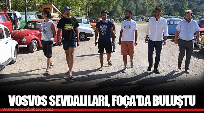 VOSVOS SEVDALILARI, FOÇA'DA BULUŞTU