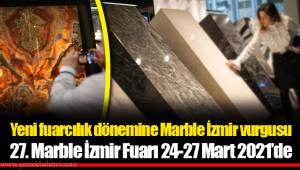 Yeni fuarcılık dönemine Marble İzmir vurgusu