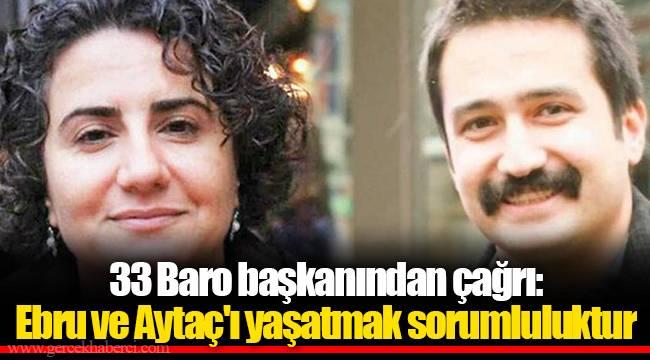 33 Baro başkanından çağrı: Ebru ve Aytaç'ı yaşatmak sorumluluktur