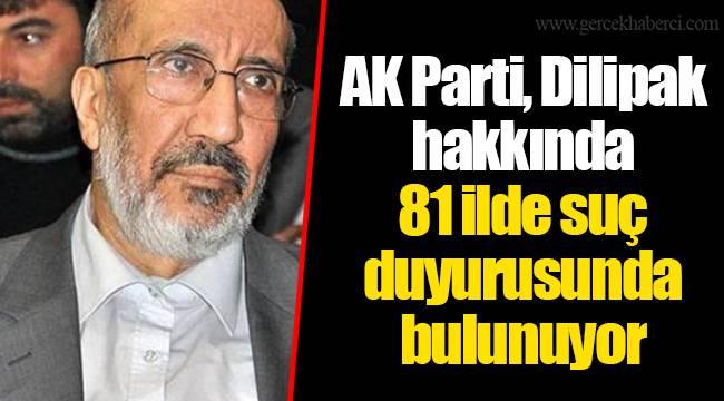 AK Parti, Dilipak hakkında 81 ilde suç duyurusunda bulunuyor