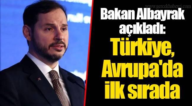 Bakan Albayrak açıkladı: Türkiye, Avrupa'da ilk sırada