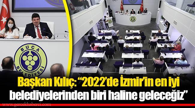 """Başkan Kılıç: """"2022'de İzmir'in en iyi belediyelerinden biri haline geleceğiz"""""""