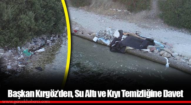 Başkan Kırgöz'den, Su Altı ve Kıyı Temizliğine Davet