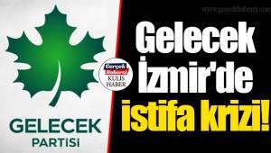 Gelecek İzmir'de istifa krizi