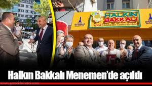 Halkın Bakkalı Menemen'de açıldı