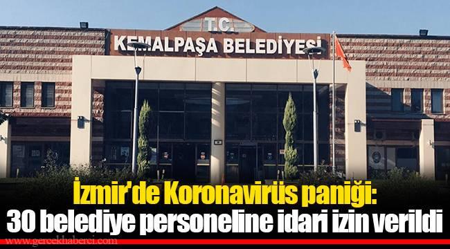İzmir'de Koronavirüs paniği: 30 belediye personeline idari izin verildi