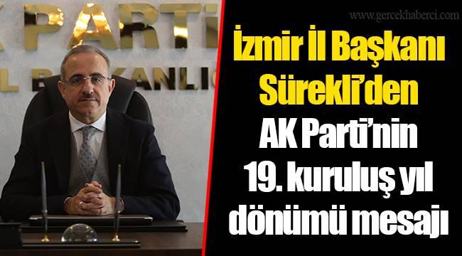 İzmir İl Başkanı Sürekli'den AK Parti'nin 19. kuruluş yıl dönümü mesajı