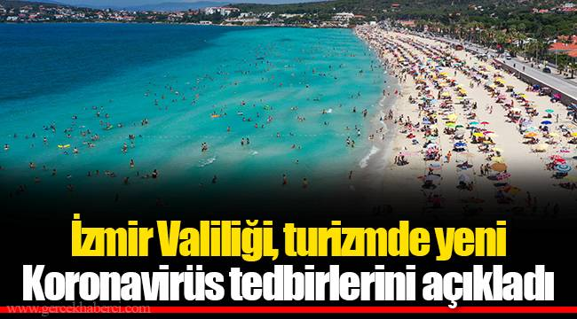 İzmir Valiliği, turizmde yeni Koronavirüs tedbirlerini açıkladı