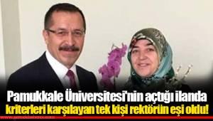 Pamukkale Üniversitesi'nin açtığı ilanda kriterleri karşılayan tek kişi rektörün eşi oldu!