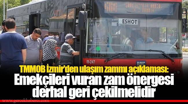 TMMOB İzmir'den ulaşım zammı açıklaması: Emekçileri vuran zam önergesi derhal geri çekilmelidir