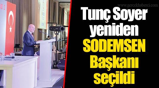 Tunç Soyer yeniden SODEMSEN Başkanı seçildi