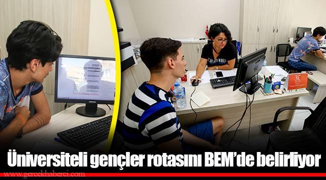 Üniversiteli gençler rotasını BEM'de belirliyor