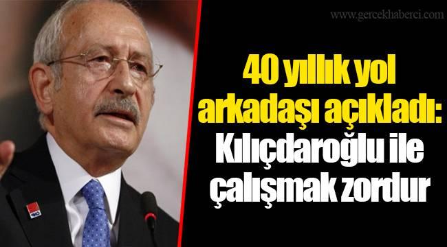 40 yıllık yol arkadaşı açıkladı: Kılıçdaroğlu ile çalışmak zordur