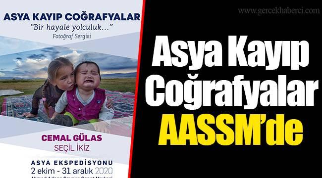 Asya Kayıp Coğrafyalar AASSM'de