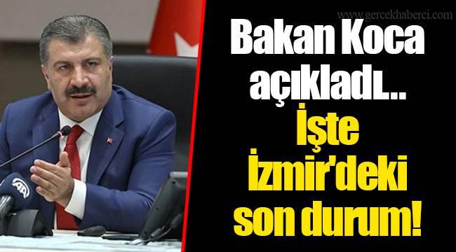 Bakan Koca açıkladı... İşte İzmir'deki son durum!
