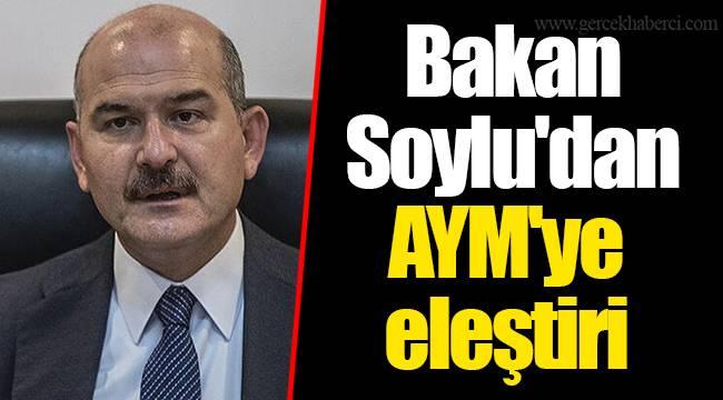 Bakan Soylu'dan AYM'ye eleştiri