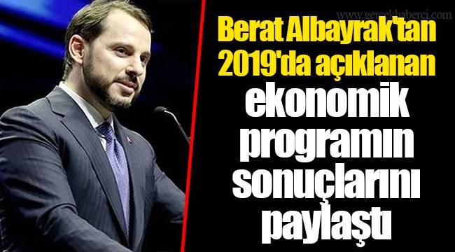 Berat Albayrak'tan 2019'da açıklanan ekonomik programın sonuçlarını paylaştı
